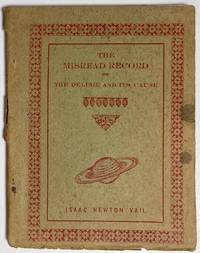 image of The misread record; or, The deluge and its cause; being an explanation of the annular theory of the formation of the earth, with special reference to the flood and the legends and folklore of ancient races