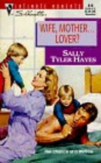WIFE, MOTHER...LOVER? by  SALLY TYLER HAYES - Paperback - 1997-10-01 - from The Book Shelf (SKU: 102474)