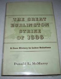 The Great Burlington Strike of 1888: A Case History in Labor Relations