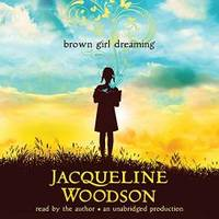 Brown Girl Dreaming by Jacqueline Woodson - 2015-05-09