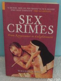 image of Sex Crimes: From Renaissance to Enlightenment (Dark Histories)