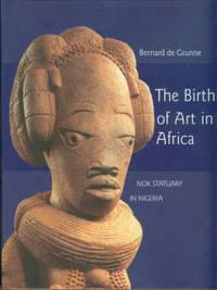 The Birth Of Art In Africa: Nok Statuary In Nigeria