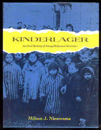 KINDERLAGER an Oral History of Young Holocaust Survivors