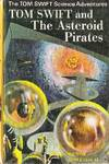 image of Tom Swift and the Asteroid Pirates