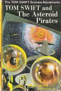 Tom Swift and the Asteroid Pirates by  Victor II Appleton - Hardcover - 1971 - from Caerwen Books and Biblio.com