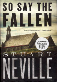 So Say the Fallen by Stuart Neville - Signed First Edition - 2016 - from Bookmarc's and Biblio.com