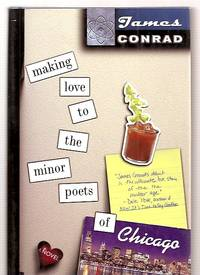 MAKING LOVE TO THE MINOR POETS OF CHICAGO: A NOVEL