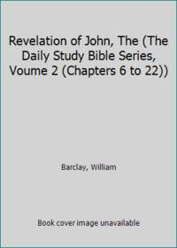 image of Revelation of John, The (The Daily Study Bible Series, Voume 2 (Chapters 6 to 22))