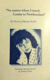 NO MATTER WHERE I TRAVEL I COME TO NOWHERELAND: The Poetry of Mascha Kaleko.