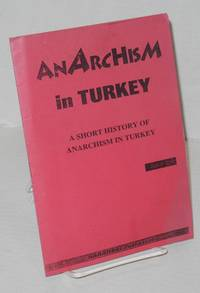 Anarchism in Turkey: A Short History of Anarchism in Turkey
