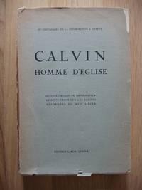 Calvin Homme D'Eglise  -  Oeuvres Choisies Du Reformateur et Documents Sur Les Eglises Reformees Du XVI Siecle by  Jean Calvin - Paperback - 1936 - from Goldring Books (SKU: 011149)