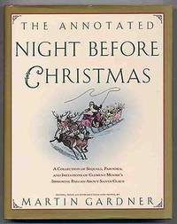 The Annotated Night Before Christmas: A Collection of Sequels, Parodies, and Imitations if Clement Moore's Immortal Ballad About Santa Clause