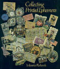 Collecting Printed Ephemera by  Maurice Rickards - 1st Edition - 1988 - from Chris Hartmann, Bookseller and Biblio.com