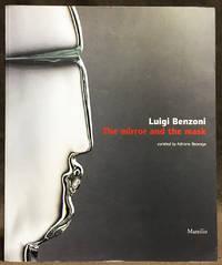Luigi Benzoni : The Mirror and the Mask
