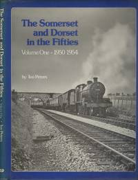 The Somerset and Dorset in the Fifties Volume One 1950-1954