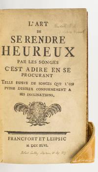 L'ART DE SE RENDRE HEUREUX PAR LES SONGES. C'EST À DIRE EN SE PROCURANT TELLE ESPÈCE DE SONGES...