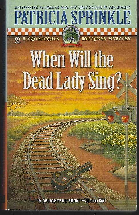 WHEN WILL THE DEAD LADY SING, Sprinkle, Patricia Houck