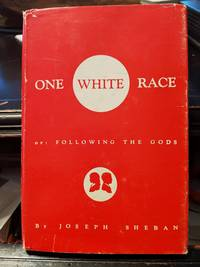 One White Race Or: Following The Gods by Joseph Sheban - 1963