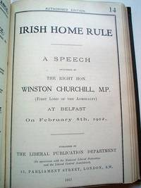IRISH HOME RULE.----Bound with.THE LIBERAL GOVERNMENT AND NAVAL POLICY. Speeches delivered by the Rt.Hon.Winston Churchill,M.P by CHURCHILL.WINSTON.S.; - First Edition - from Paul Foster Books and Biblio.co.uk