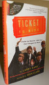 View Image 1 of 2 for Ticket To Ride (Inscribed to Al Aronowitz); Inside The Beatles' 1964 Tour that Changed the World Inventory #30184