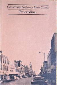 image of Conserving Ontario's Main Streets. Proceedings of the Conference at Trent University, Peterborough 24, 25, 26 August 1978