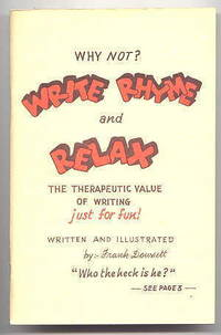 image of WHY NOT?  WRITE RHYME AND RELAX.  THE THERAPEUTIC VALUE OF WRITING JUST FOR FUN.
