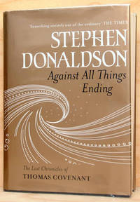 Against All Things Ending (UK Signed by Bookplate Copy)