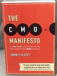 The CMO Manifesto, a 100-Day Action Plan for Marketing Change Agents