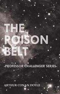 The Poison Belt (Professor Challenger Series) by Arthur Conan Doyle - Paperback - 2016-04-12 - from Books Express and Biblio.com