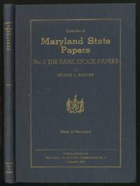 Calendar of MaRYLAND STATE PAPERS: NO. 2: THE BANK STOCK PAPERS