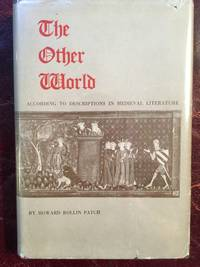The Other World According to Descriptions in Medieval Literature SIGNED AND INSCRIBED FIRST EDITION