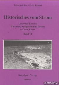 Historisches vom Strom. Band VI: Lauernde Loreley. Havarien, Navigation und Lotsen auf dem Rhein