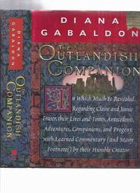 The Outlandish Companion, in Which Much is Revealed Regarding Claire Randall and Jamie Fraser,...