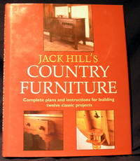 Jack Hill's Country Furniture: Complete plans and instructions for building twelve classic projects.