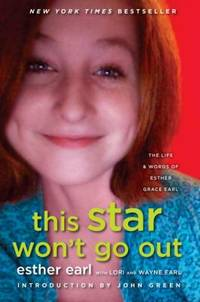 This Star Won't Go Out : The Life and Words of Esther Grace Earl