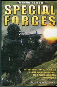 The Mammoth Book of Special Forces: Thirty Missions of Ultimate Danger Behind Enemy Lines, From WWII to Afghanistan and the Iraq War
