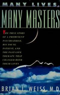 image of Many Lives, Many Masters: The True Story of a Prominent Psychiatrist, His Young