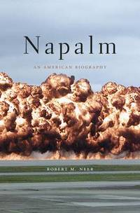 image of Napalm: An American Biography