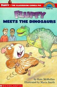 Fluffy Meets the Dinosaurs by Kate McMullan - 2000