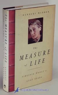The Measure of Life: Virginia Woolf's Last Years