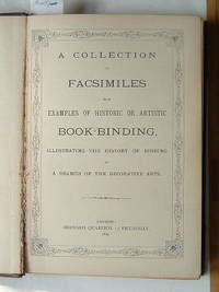 A Collection of Facsimiles from Examples of Historic or Artistic  Book-Binding, illustrating the...
