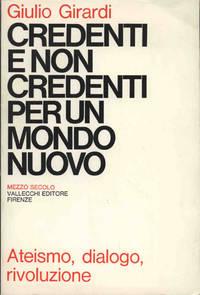 CREDENTI E NON CREDENTI PER UN MONDO by Girardi Giulio - Paperback - 1970 - from Libreria MarcoPolo and Biblio.com