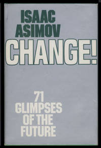 Change! Seventy-one Glimpses of the Future