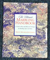 The Ultimate Marbling Handbook:A Guide to Basic and Advanced Techniques for Marbling Paper and Fabric