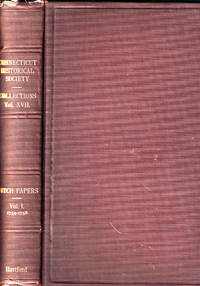 The Fitch Papers: Correspondence and Documents During Thomas Fitch's Governorship of the Colony of Connecticut 1754-1766 Volume One, May 1754 - December 1758