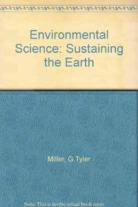 Environmental Science: Sustaining the Earth by  G. Tyler Miller - Hardcover - from World of Books Ltd (SKU: GOR010972066)