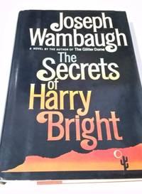 The Secrets Of Harry Bright by JOSEPH WAMBAUGH - Paperback - from Millpond Records & Books (SKU: 00010447)