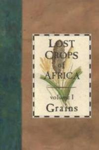 image of Lost Crops of Africa: Volume I: Grains (Lost Crops of Africa Vol. I)