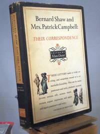 Bernard Shaw and Mrs. Patrick Campbell: Their Correspondence