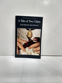 A Tale of Two Cities (Wordsworth Classics)